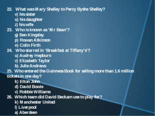 22. What was Mary Shelley to Percy Byshe Shelley? 	v) his sister 	u) his daug
