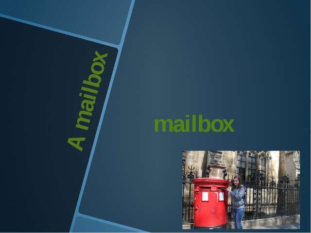 A mailbox mailbox