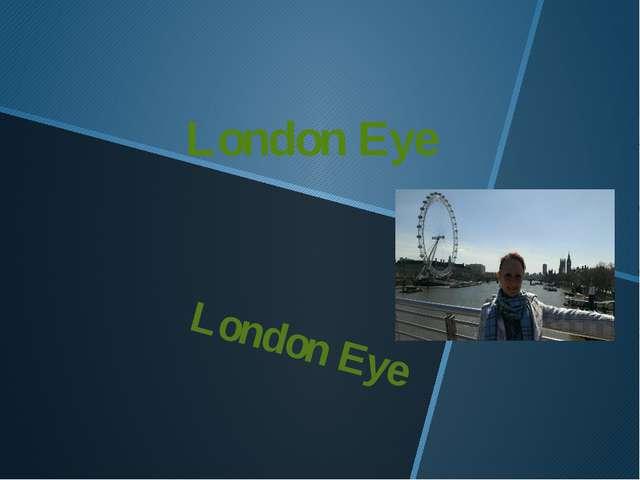 London Eye London Eye