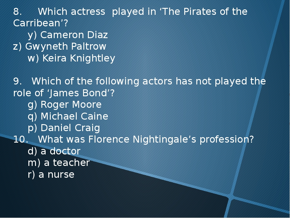 8. Which actress played in 'The Pirates of the Carribean'? 	y) Cameron Diaz z...