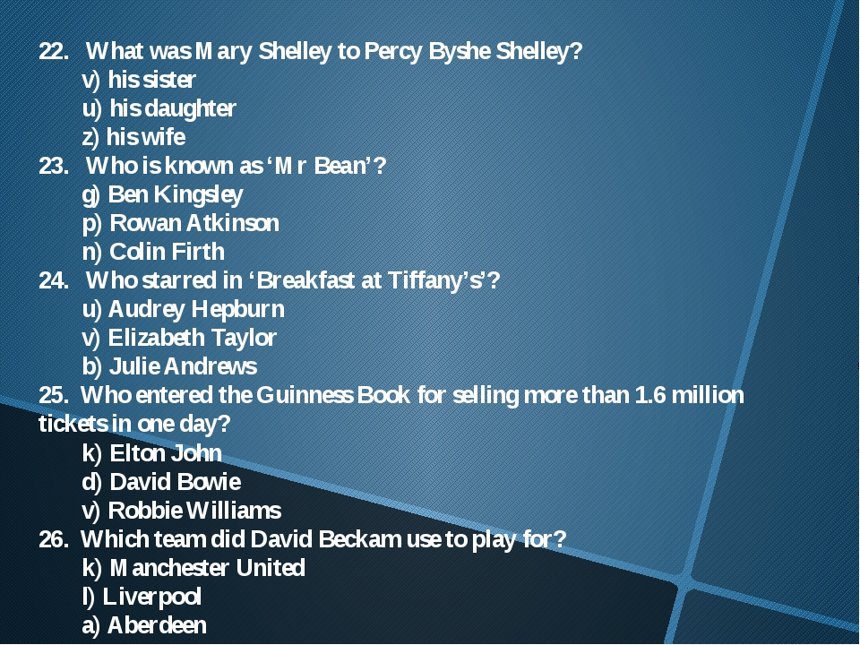 22. What was Mary Shelley to Percy Byshe Shelley? 	v) his sister 	u) his daug...