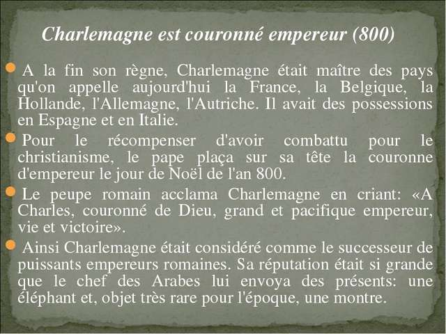 Charlemagne est couronné empereur (800) A la fin son règne, Charlemagne était...