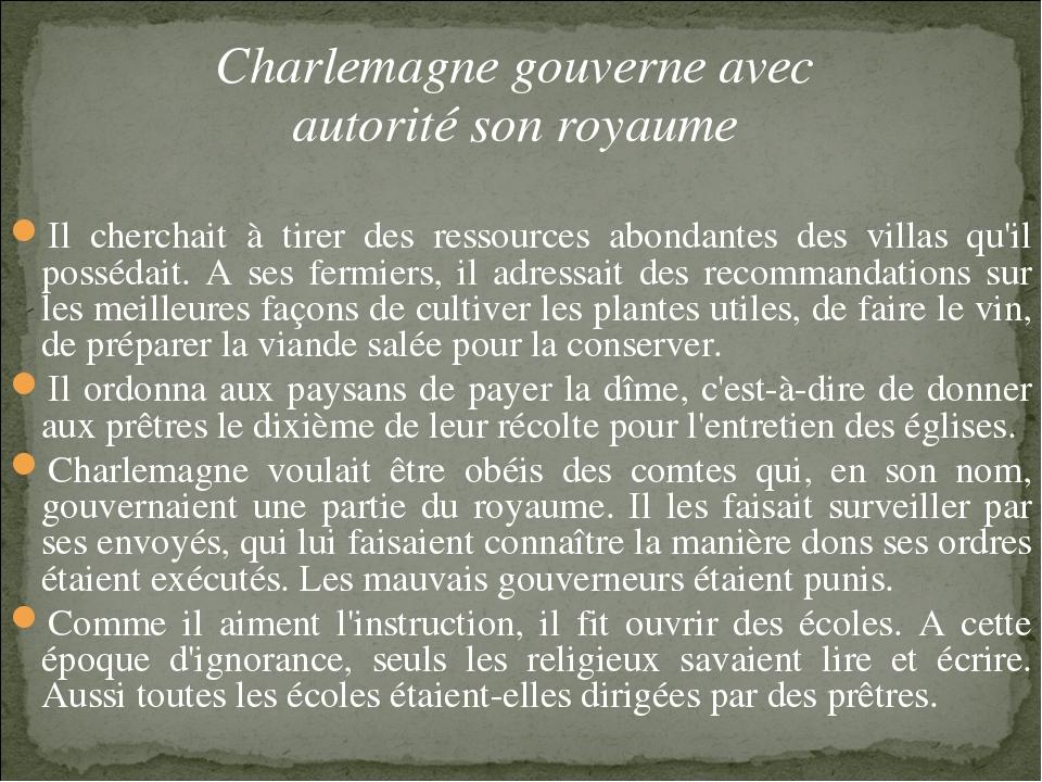 Charlemagne gouverne avec autorité son royaume Il cherchait à tirer des resso...