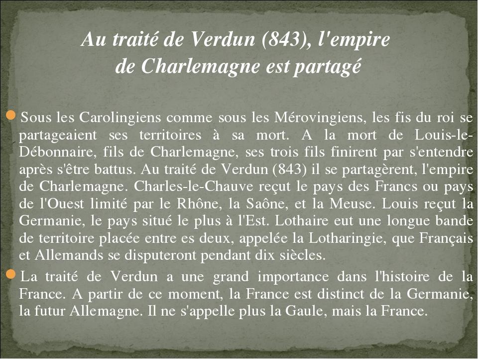 Au traité de Verdun (843), l'empire de Charlemagne est partagé Sous les Carol...