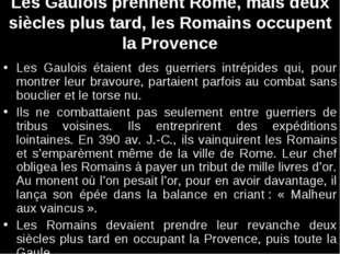 Les Gaulois prennent Rome, mais deux siècles plus tard, les Romains occupent