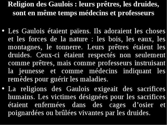 Religion des Gaulois: leurs prêtres, les druides, sont en même temps médecin...