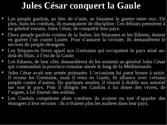 Jules César conquert la Gaule Les peuple gaulois, au lieu de s'unir, se faisa...
