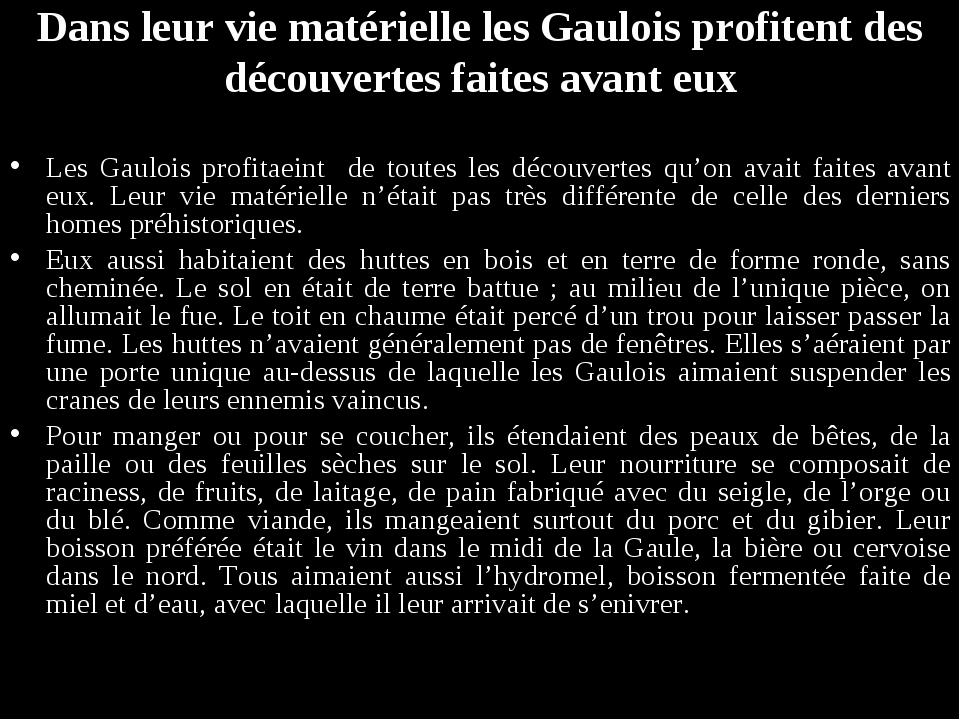 Dans leur vie matérielle les Gaulois profitent des découvertes faites avant e...