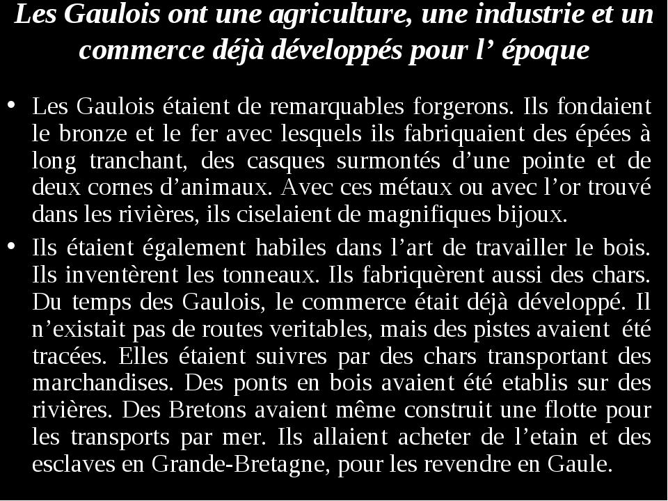 Les Gaulois ont une agriculture, une industrie et un commerce déjà développés...