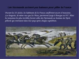 Les Normands arrivent par bateaux pour piller la France Durant les IX siècles