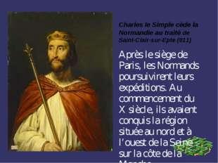 Charles le Simple cède la Normandie au traité de Saint-Clair-sur-Epte (911) A