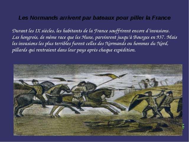 Les Normands arrivent par bateaux pour piller la France Durant les IX siècles...