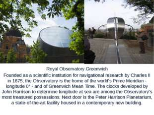 Royal Observatory Greenwich Founded as a scientific institution for navigati