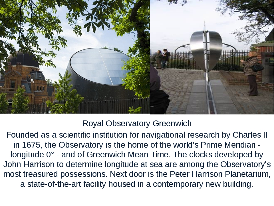 Royal Observatory Greenwich Founded as a scientific institution for navigati...