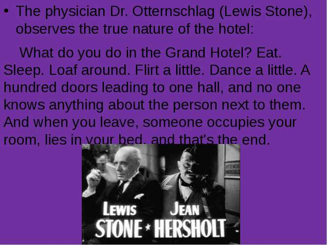 The physician Dr. Otternschlag (Lewis Stone), observes the true nature of the...