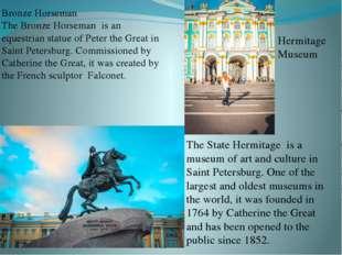 Bronze Horseman The Bronze Horseman is an equestrian statue of Peter the Grea