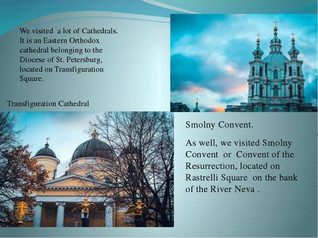 Smolny Convent. As well, we visited Smolny Convent or Convent of the Resurrec...