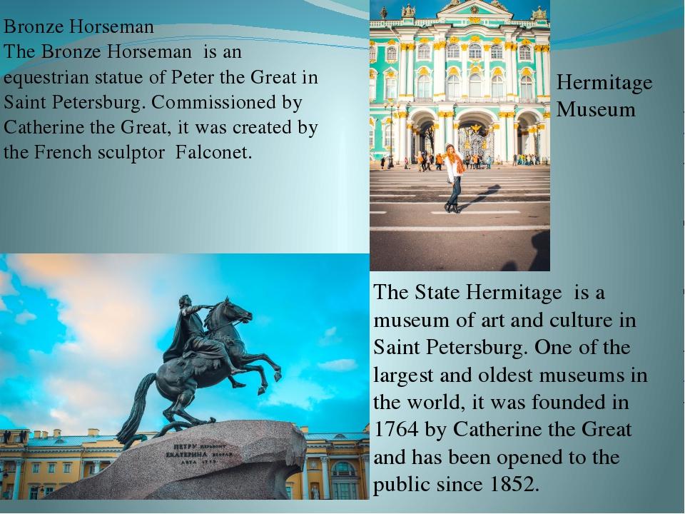 Bronze Horseman The Bronze Horseman is an equestrian statue of Peter the Grea...