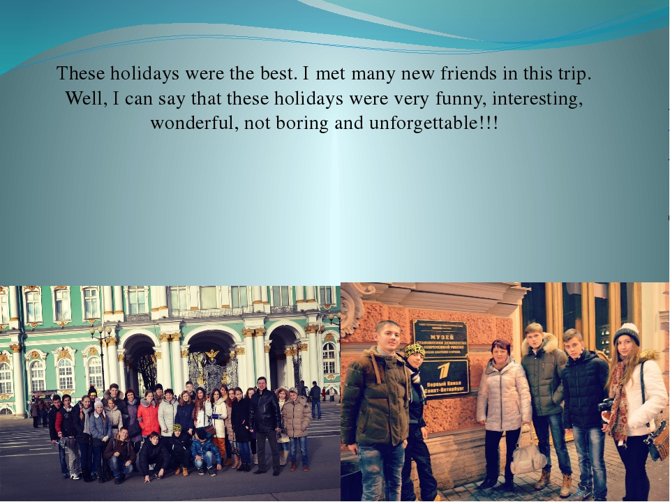 These holidays were the best. I met many new friends in this trip. Well, I ca...