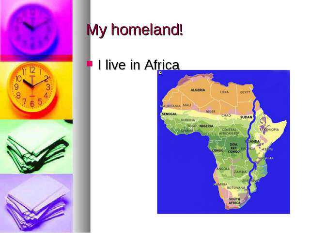 My homeland! I live in Africa