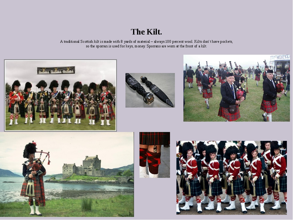 The Kilt. A traditional Scottish kilt is made with 8 yards of material – alwa...