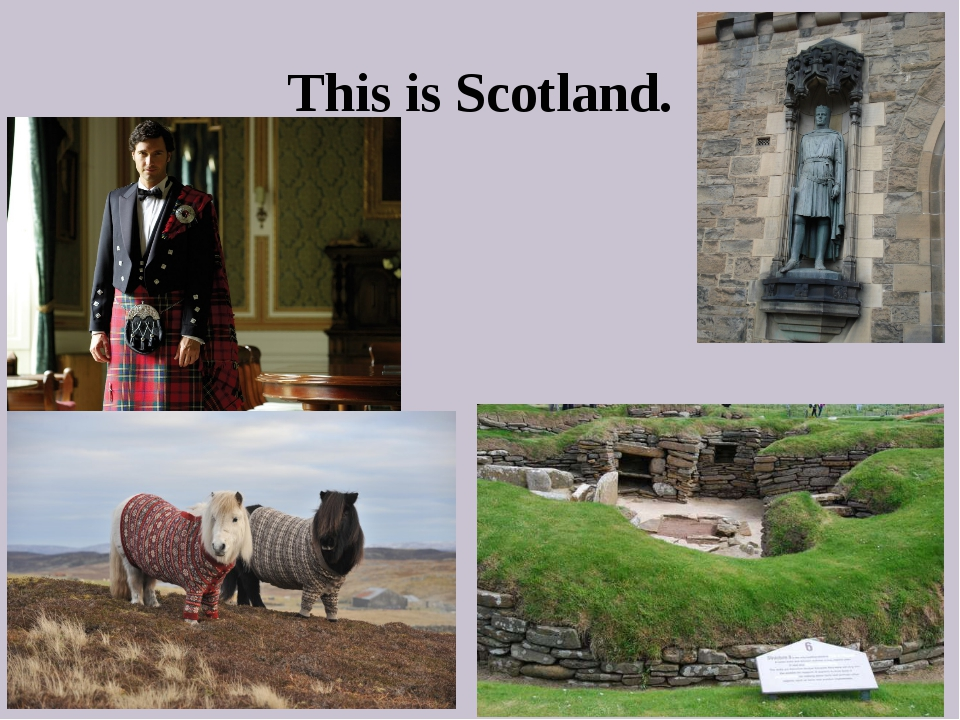 This is Scotland.