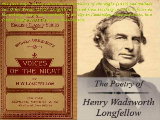 His first major poetry collections were Voices of the Night (1839) and Ballad...