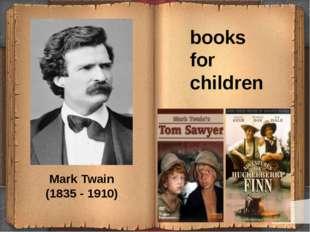 Mark Twain (1835 - 1910) books for children