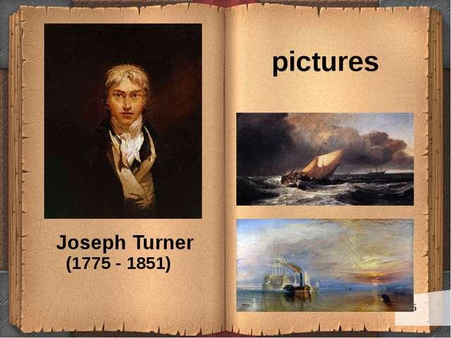 Joseph Turner (1775 - 1851) pictures