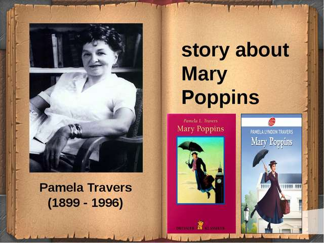 Pamela Travers (1899 - 1996) story about Mary Poppins
