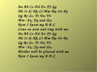 Aa-Bb-Cc-Dd-Ee-Ff-Gg Hh-Ii-Jj-Kk-Ll-Mm-Nn-Oo-Pp Qq-Rr-Ss, Tt-Uu-Vv Ww--Xx, Yy