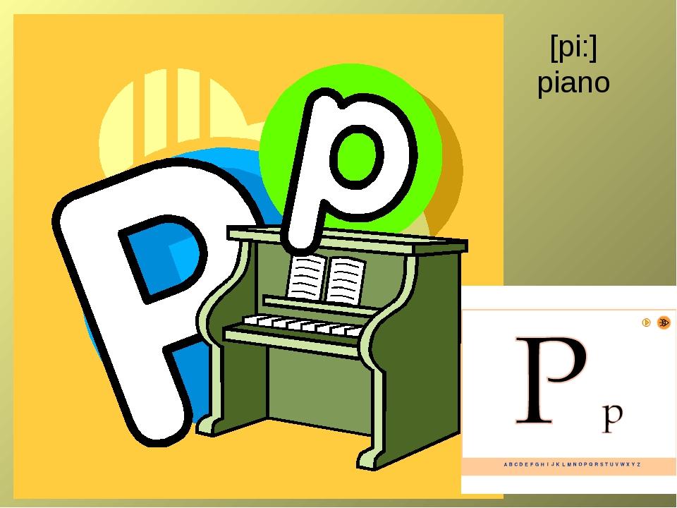 [pi:] piano
