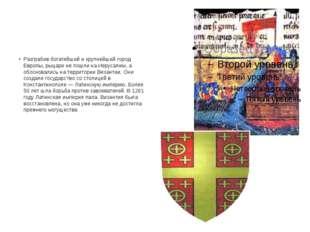 Разграбив богатейший и крупнейший город Европы, рыцари не пошли на Иерусалим