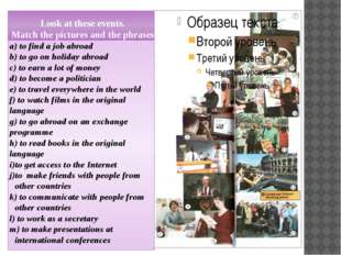 Look at these events. Match the pictures and the phrases. a) to find a job ab