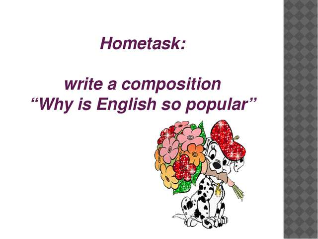 "Hometask: write a composition ""Why is English so popular"""