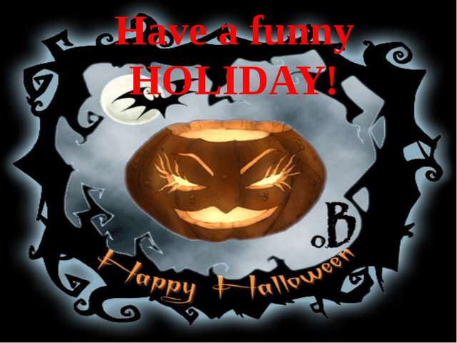 Have a funny HOLIDAY!