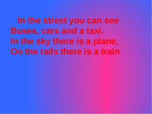 In the street you can see Buses, cars and a taxi. In the sky there is a plan