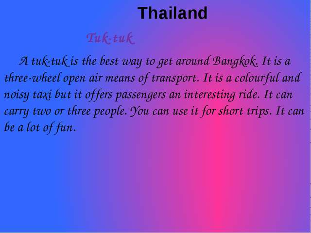 Thailand Tuk-tuk A tuk-tuk is the best way to get around Bangkok. It is a th...