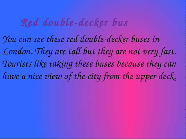 Red double-decker bus You can see these red double-decker buses in London. T...
