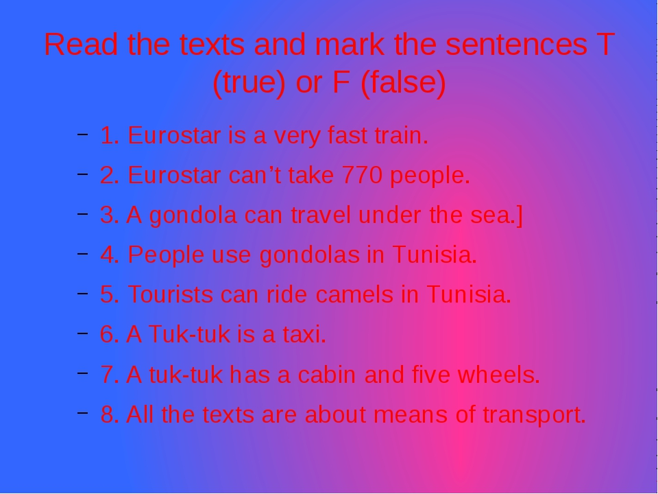 Read the texts and mark the sentences T (true) or F (false) 1. Eurostar is a...