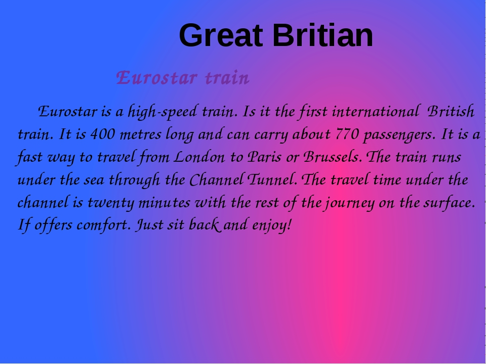 Great Britian Eurostar train Eurostar is a high-speed train. Is it the first...