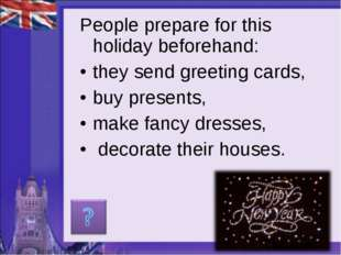 People prepare for this holiday beforehand: they send greeting cards, buy pre