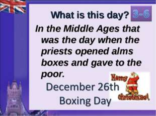 What is this day? In the Middle Ages that was the day when the priests opened