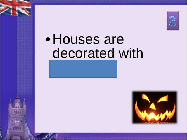 Houses are decorated with pumpkins.