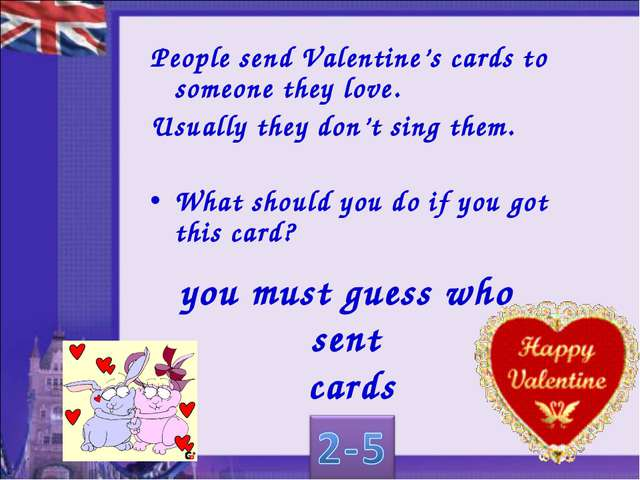 you must guess who sent cards People send Valentine's cards to someone they l...