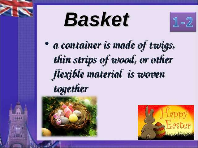 Basket a container is made of twigs, thin strips of wood, or other flexible m...