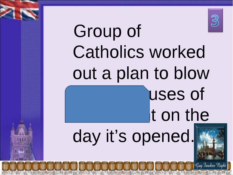 Group of Catholics worked out a plan to blow up the Houses of Parliament on...