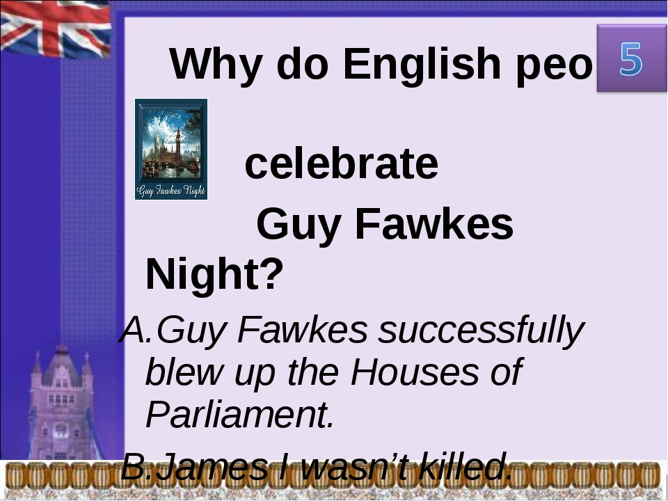 Why do English people celebrate Guy Fawkes Night? Guy Fawkes successfully bl...