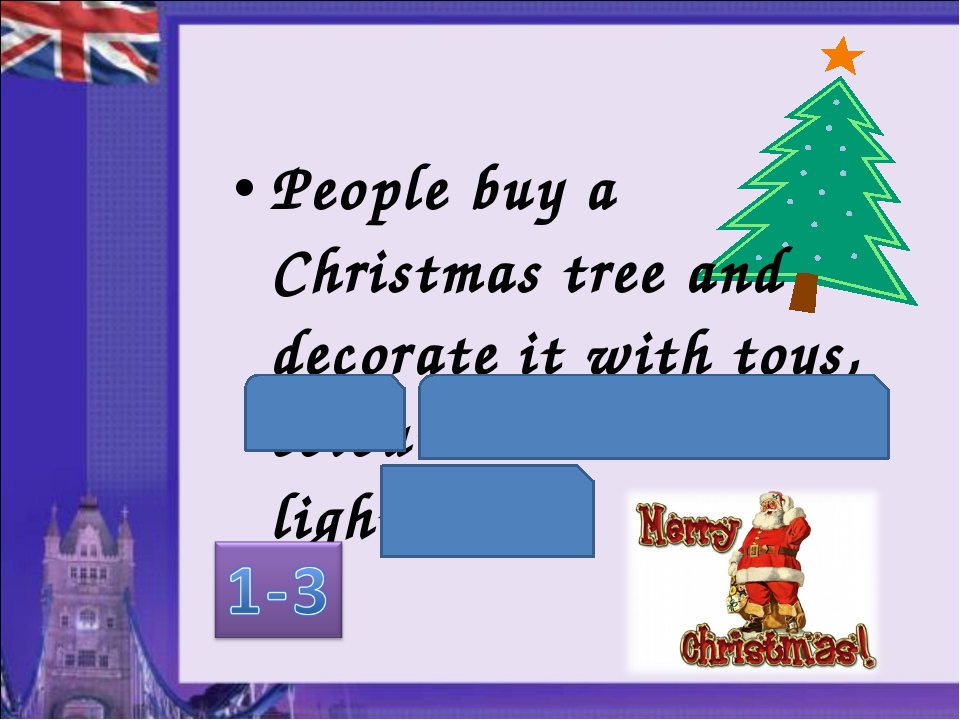 People buy a Christmas tree and decorate it with toys, coloured balls and lig...