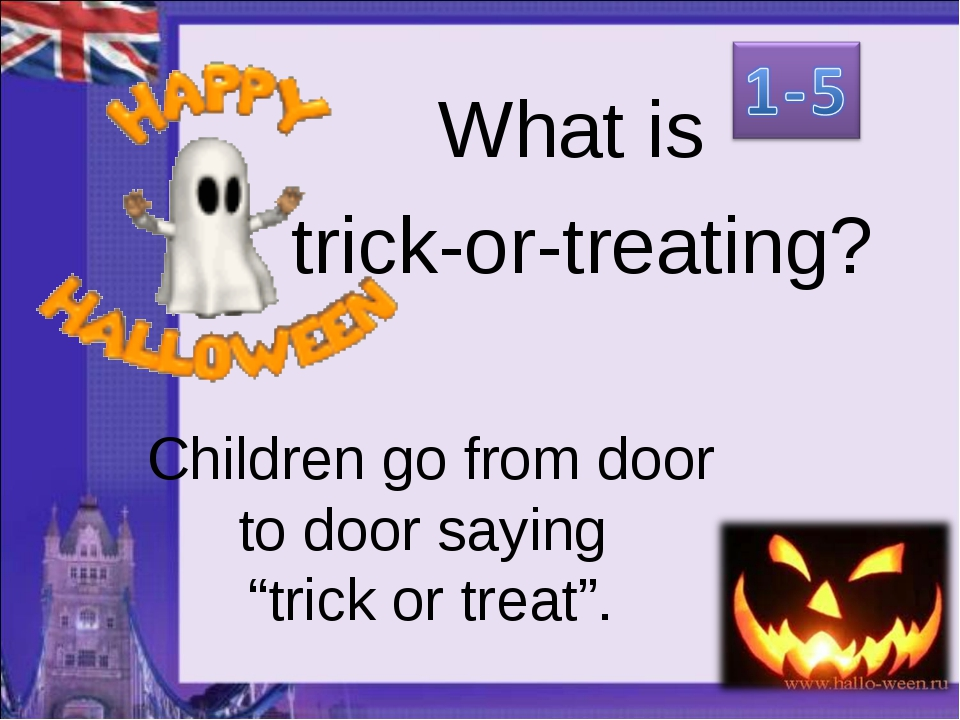 "Children go from door to door saying ""trick or treat"". What is trick-or-treat..."